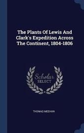 The Plants of Lewis and Clark's Expedition Across the Continent, 1804-1806 by Thomas Meehan image