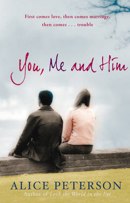 You, Me And Him by Alice Peterson image