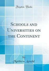 Schools and Universities on the Continent (Classic Reprint) by Matthew Arnold image
