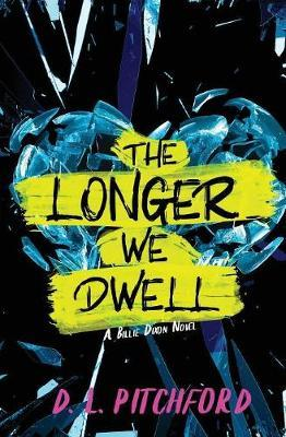 The Longer We Dwell by D L Pitchford image
