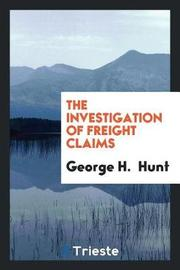 The Investigation of Freight Claims by George H Hunt image