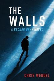 The Walls by Chris Wendel
