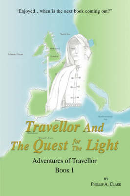 Travellor and the Quest for the Light: Adventures of Travellor by Phillip A Clark image