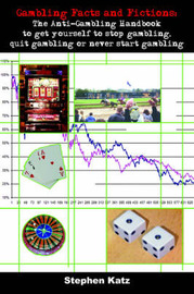 Gambling Facts and Fictions by Stephen Katz