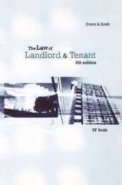 The Law of Landlord and Tenant by P.F. Smith