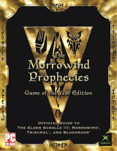 The Morrowind Prophecies: Official Guide to The Elder Scrolls III for Xbox
