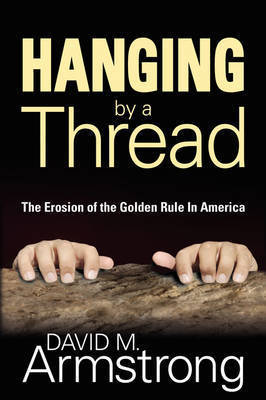Hanging By A Thread by David M Armstrong