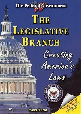 The Legislative Branch: Creating America's Laws