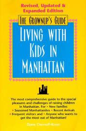 Grownup's Guide to Living with Kids in Manhattan by Diane Chernoff-Rosen image