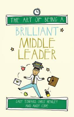 The Art of Being a Brilliant Middle Leader by Andy Cope