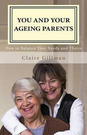 You and Your Ageing Parents by Claire Gillman
