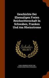 Geschichte Der Ehemaligen Freien Reichsritterschaft in Schwaben, Franken Und Am Rheinstrome image