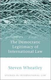 The Democratic Legitimacy of International Law by Steven Wheatley image