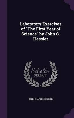 Laboratory Exercises of the First Year of Science by John C. Hessler by John Charles Hessler image
