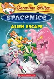 Alien Escape (Spacemice #1) by Geronimo Stilton