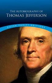 Autobiography of Thomas Jefferson by Thomas Jefferson image
