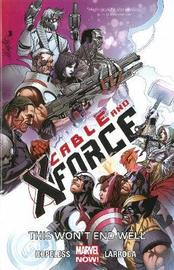 Cable And X-force Volume 3: This Won't End Well (marvel Now) by Cullen Bunn