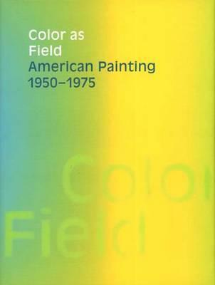 Color as Field by Karen Wilkin