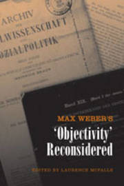 Max Weber's 'Objectivity' Reconsidered