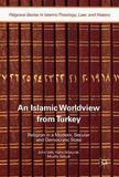 An Islamic Worldview from Turkey by John Valk