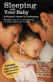 Sleeping with Your Baby by James J McKenna