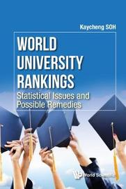 World University Rankings: Statistical Issues And Possible Remedies by Kay Cheng Soh
