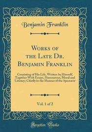 Works of the Late Dr. Benjamin Franklin, Vol. 1 of 2 by Benjamin Franklin image