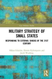 Military Strategy of Small States by Hakan Edstrom