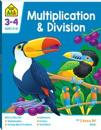 School Zone Multiplication and Division I Know It Book