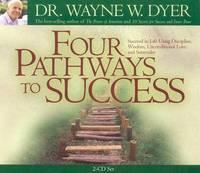 Four Pathways to Success by Wayne W Dyer