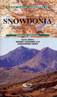 Classic Glacial Landforms of Snowdonia by Kenneth Addison