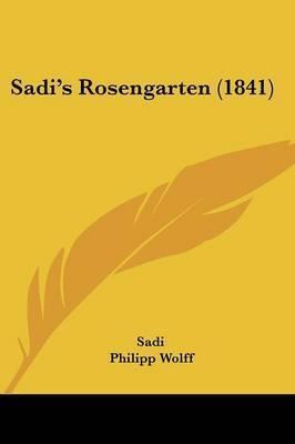 Sadi's Rosengarten (1841) by . Sa'di