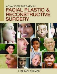 Advanced Therapy in Facial Plastic and Reconstructive Surgery by J. Regan Thomas image