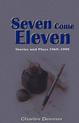 Seven Come Eleven by Charles Deemer