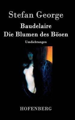 Baudelaire. Die Blumen Des Bosen by George Stefan
