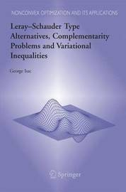 Leray-Schauder Type Alternatives, Complementarity Problems and Variational Inequalities by George Isac