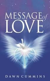 Message of Love by Dawn Cummins