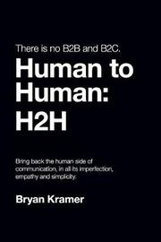 There Is No B2B or B2c by Bryan Kramer