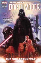 Star Wars: Darth Vader Vol. 3 - The Shu-torun War by Kieron Gillen