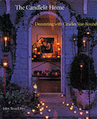 Candlelit Home: Decorating with Candl by John Terrell Fry image