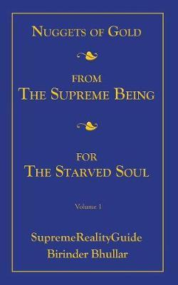 Nuggets of Gold from the Supreme Being for the Starved Soul by Birinder Bhullar image