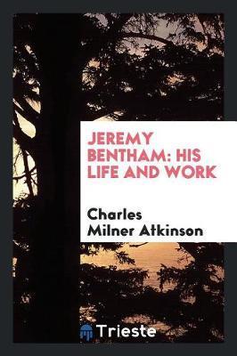 Jeremy Bentham by Charles Milner Atkinson