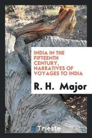 India in the Fifteenth Century, Narratives of Voyages to India by R H Major image