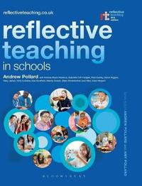 Reflective Teaching in Schools by Andrew Pollard