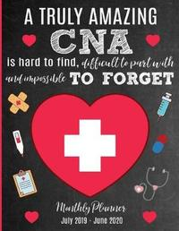 A Truly Amazing CNA Is Hard To Find, Difficult To Part With And Impossible To Forget Monthly Planner July 2019 - June 2020 by Sentiments Studios image