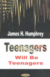 Teenagers Will Be Teenagers by James H. Humphrey image
