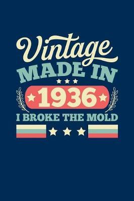 Vintage Made In 1936 I Broke The Mold by Vintage Birthday Press