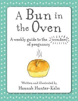 A Bun in the Oven by Hannah Hunter-Kelm