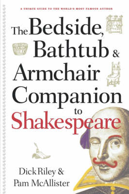 Bedside, Bathtub and Armchair Companion to Shakespeare by Dick Riley image