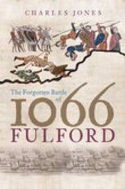 The Forgotten Battle of 1066: Fulford by Charles Jones image